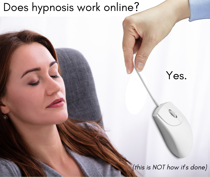 Does hypnosis work online? Yes.